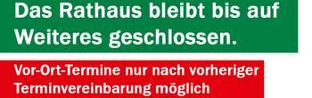 Rathaus bis auf Weiteres geschlossen [(c) Thomas Hetzel]
